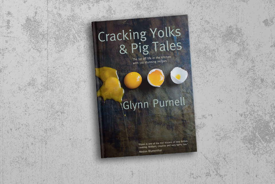 Cracking Yolks & Pig Tails Book - Glynn Purnell